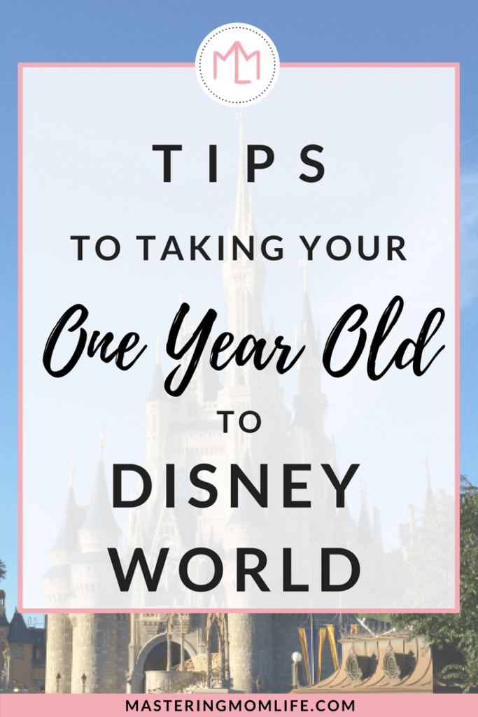 Tips for Taking Your One Year Old To Disney World | Disney with a Toddler | Disney Mom | Family Travel Tips | #disneyfamily #momlife #familytravel