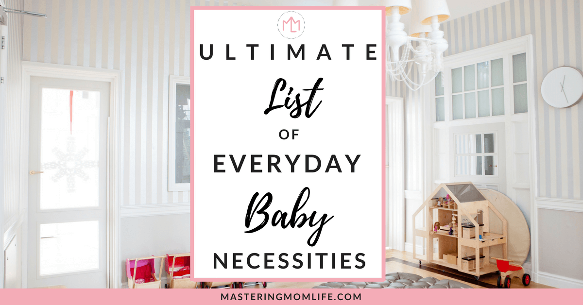 Everyday Baby Necessities | Ultimate List with Pros and Cons | Baby Registry | Baby Nursery | New Mom Tips | #momlife #parenting