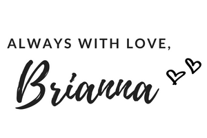 Always With Love, Brianna