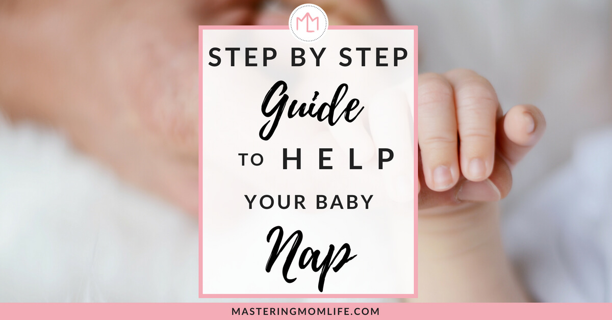 Step by Step Guide to Help Your Baby Nap: Helping Your Baby Who Just Cries During Naps   parenting tips   nap schedule   baby daily schedule   nap routine   #momlife #babyschedule