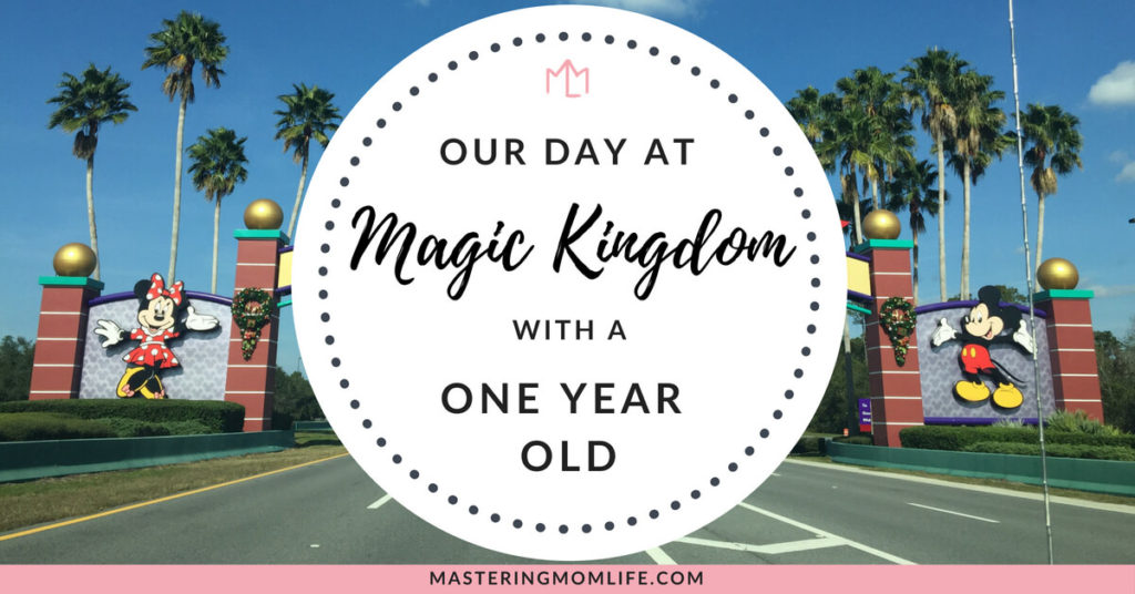 Day at Magic Kingdom With a One Year Old | Disney World | Disney with Toddler | Travel Tips | Family Travel Tips | #disneymom #travel