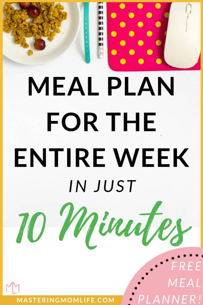 How to Meal Plan for the Entire Week in 10 Minutes | Easy Meal Planning | Meal Planning for Beginners | Meal Planning Printables | Mom Life Tips | Mom Advice | #mealplanning #mealplanningmadeeasy #mealplan