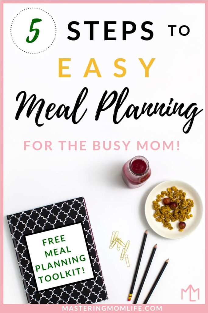 5 Steps to Easy Meal Planning| Mom Life Tips | Mom Advice| Meal Planning Printable| #mealplanning #mealplan #momlife