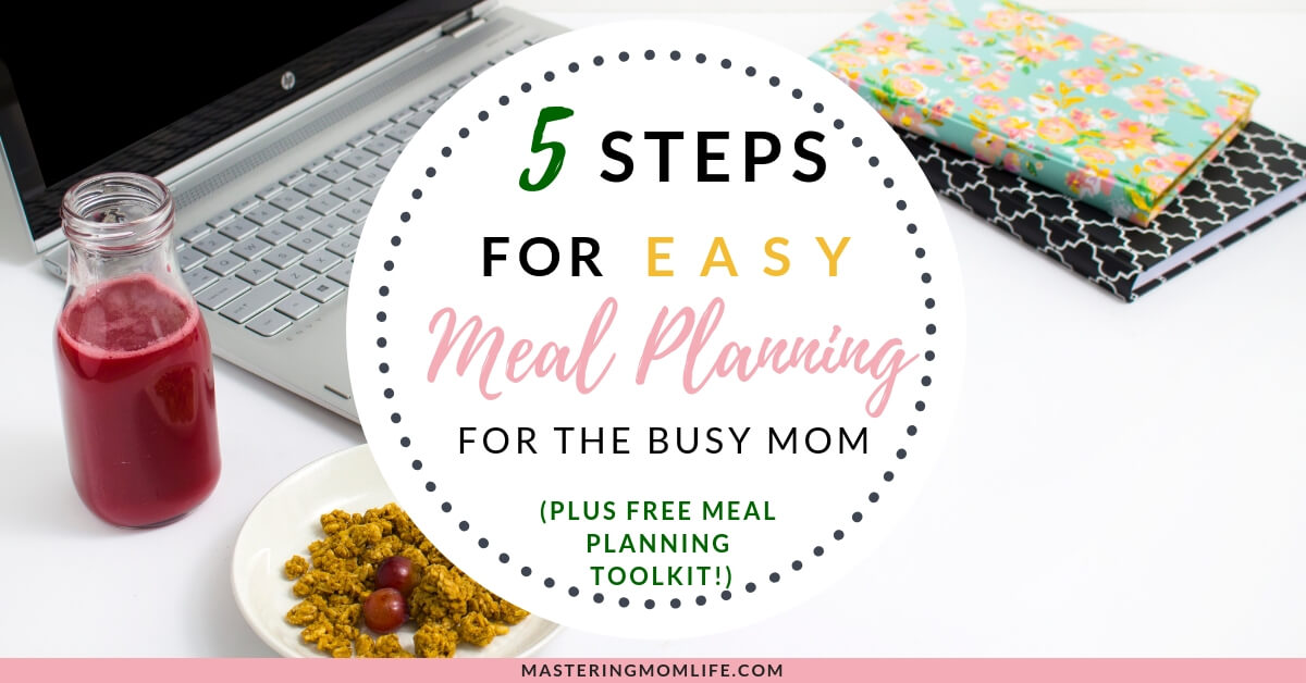 5 Steps to Easy Meal Planning for the Busy Mom