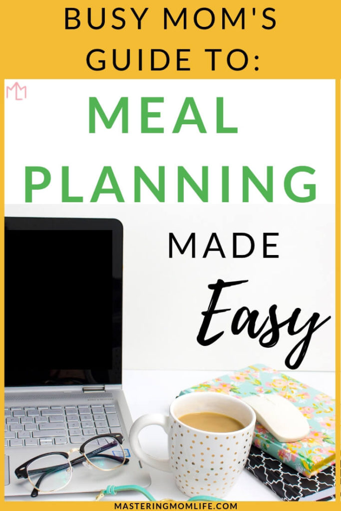 Are you a busy mom who wants to start meal planning? Read my busy moms guide to easy meal planning! Find out the 5 steps to make meal planning easy and how to meal for the entire week in less than 10 minutes! Get real mom life tips and advice on meal planning for beginners all about meal planning made easy! #MealPlan #Momlife #MealPlanningMadeEasy