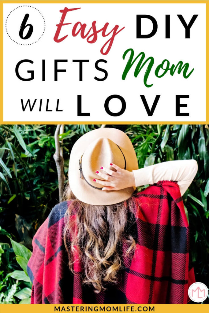 Easy Diy Gifts For Mom Perfect Heartfelt Gifts Mom Will Love