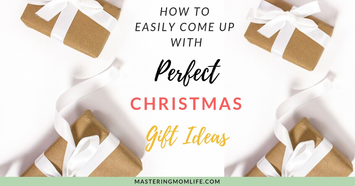 How to Come Up With Perfect Christmas Gift Ideas