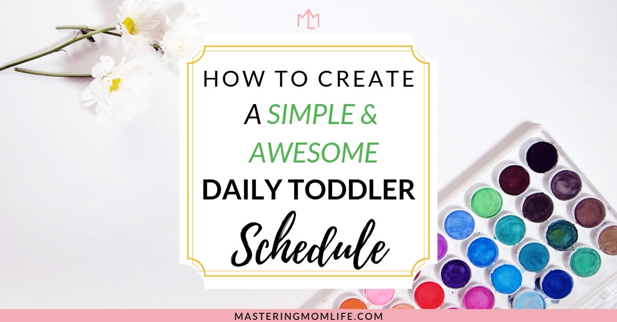 How to Create a Simple and Awesome Daily Toddler Schedule