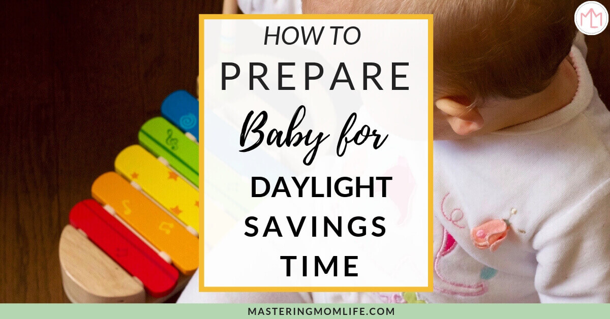Help adjust your baby to daylight savings time