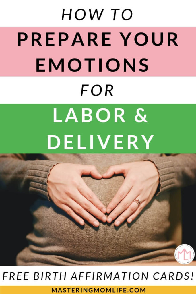 How to Prepare Your Emotions for Labor and Delivery | Labor and Delivery Tips | Labor and Delivery Affirmations | Birth Affirmations Printable | free printable | #newmom #pregnancy