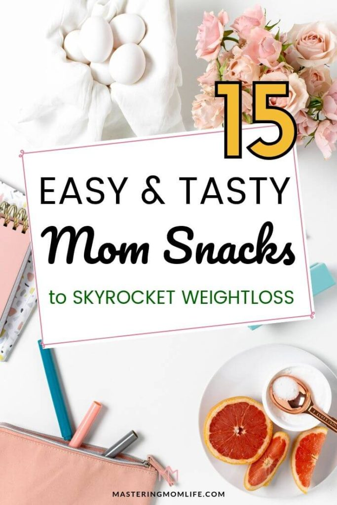 15 Easy and Tasty Healthy Mom Snacks