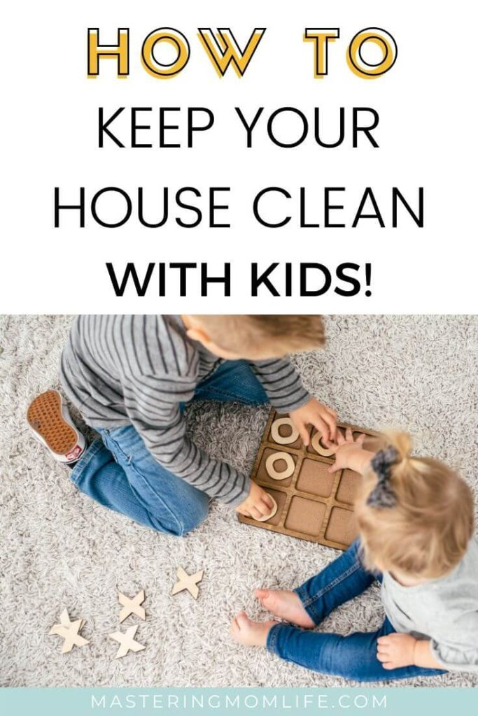 How to keep your house clean with a toddler & kids