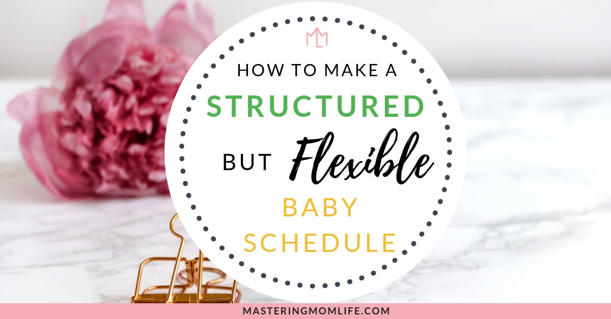 How to Make a Structured but Flexible Baby Schedule