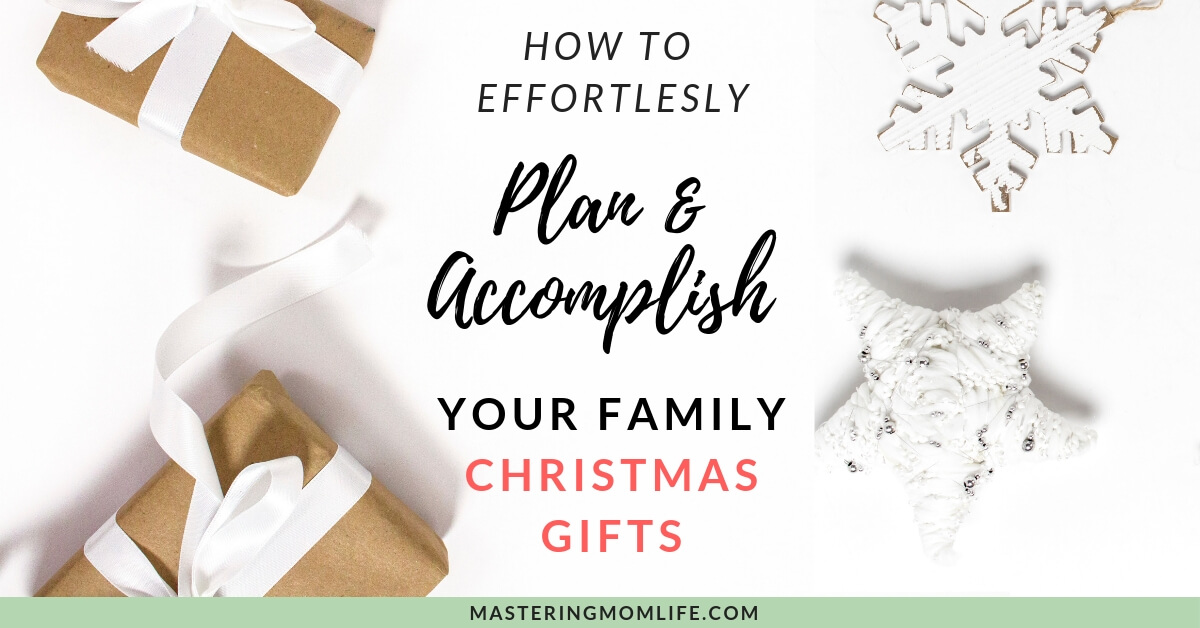 How to Effortlessly Plan and Accomplish Your Family Christmas Gifts