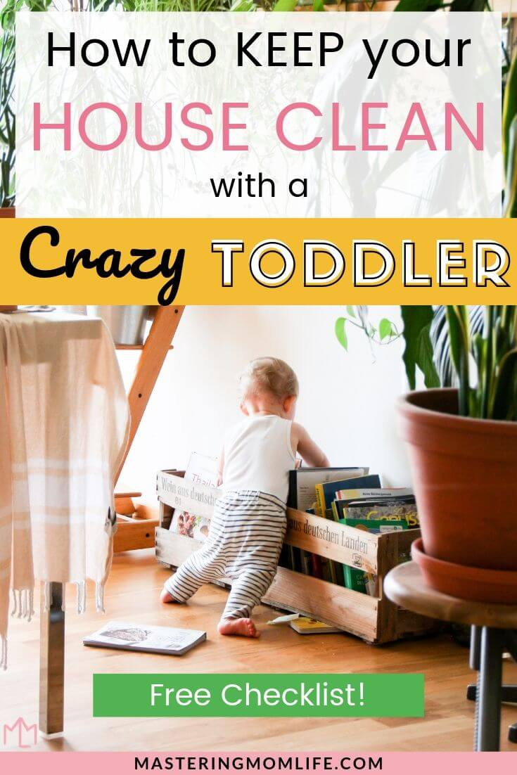 How to keep your house clean with a crazy toddler