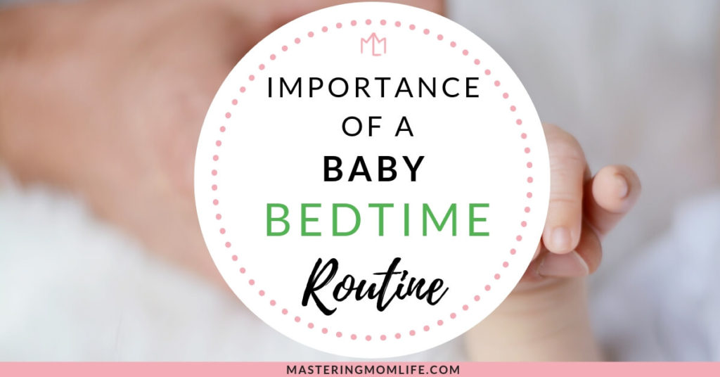Importance of a baby bedtime routine to help your baby sleep longer and better!