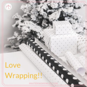 Step 4 to Easy Gift Giving- wrap with love