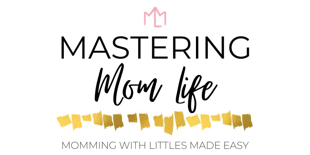 Mastering Mom Life