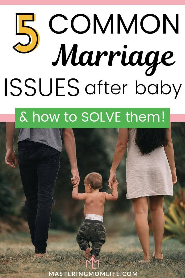 5 Common marriage issues after baby & how to solve them
