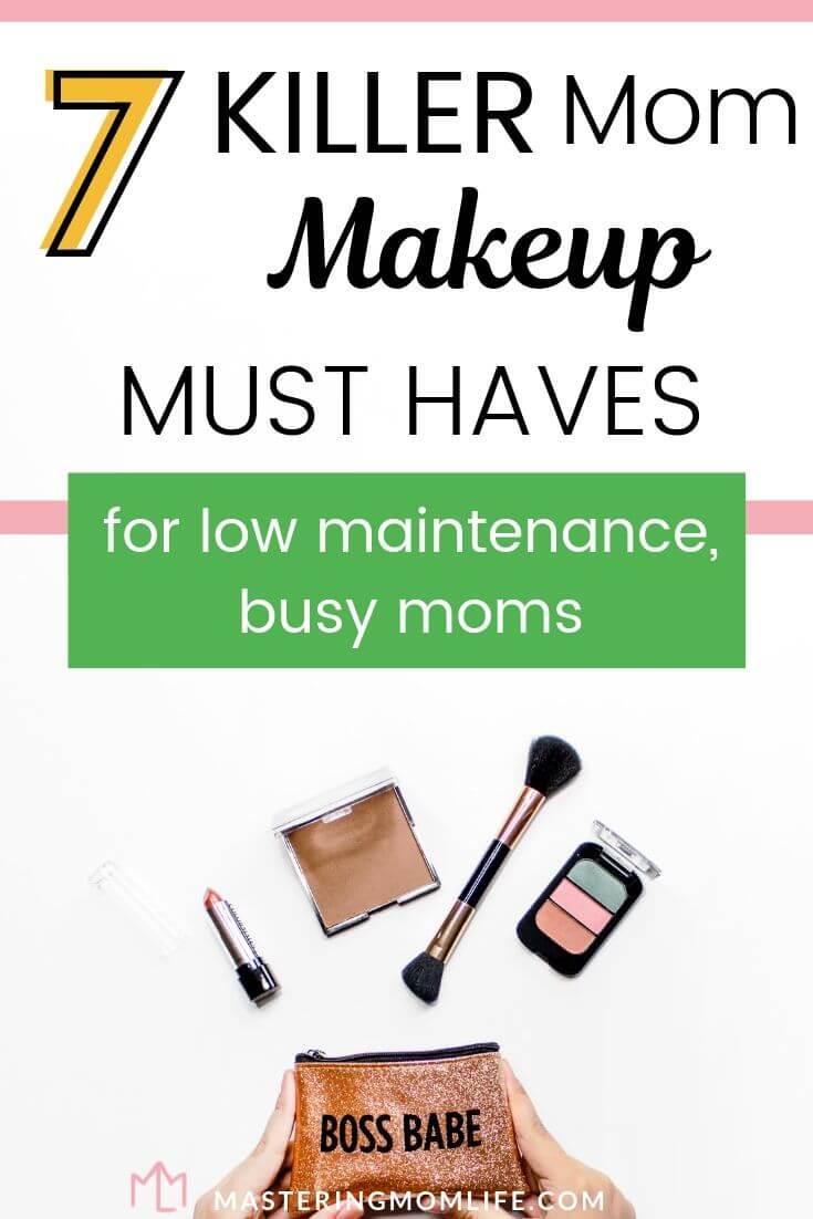 7 Killer Mom Makeup Must Haves