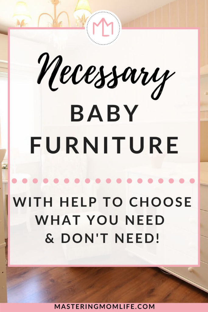 Necessary Baby Furniture: Choose What You Need and Don't Need| Nursery Furniture | New Baby | New Parents | Mom Life Tips | Free Worksheet | #newmom #babynursery