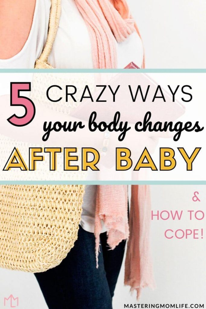5 Crazy ways your body changed after baby: postpartum body changes