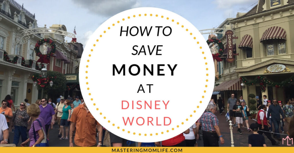 How to save money at Disney World
