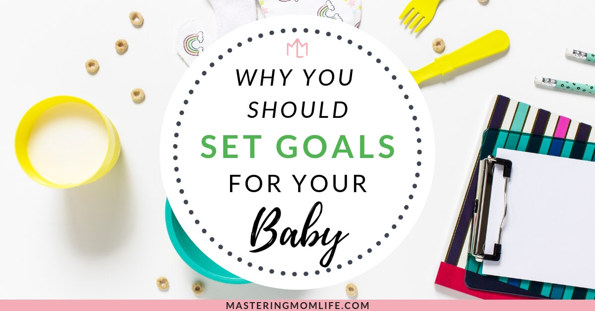 Learn the 5 reasons why you should set goals for your baby and children