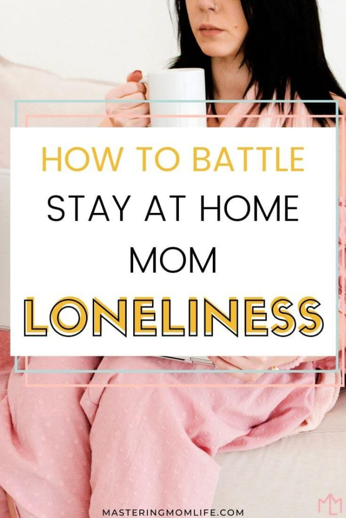 How to battle stay at home mom loneliness and depression