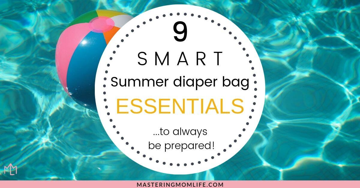 9 Smart Summer diaper bag essentials to keep you prepared all summer