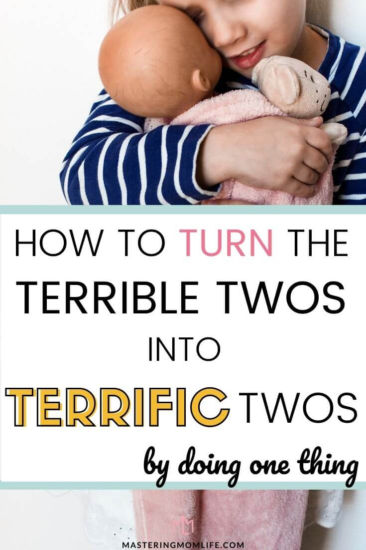 How to Turn the terrible twos into the terrific twos with one simple thing