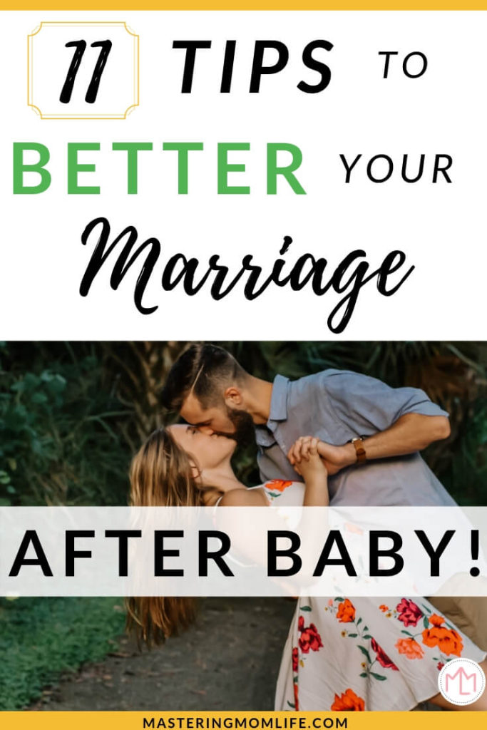 Is your marriage rocky since having a baby? Don't worry, it's normal! Here are 11 tips to help you better your marriage after baby! Focus on your marriage after becoming a new mom and new dad! Have an awesome marriage after kids! #marriagegoals #marriagetips #Momlife #parenthood