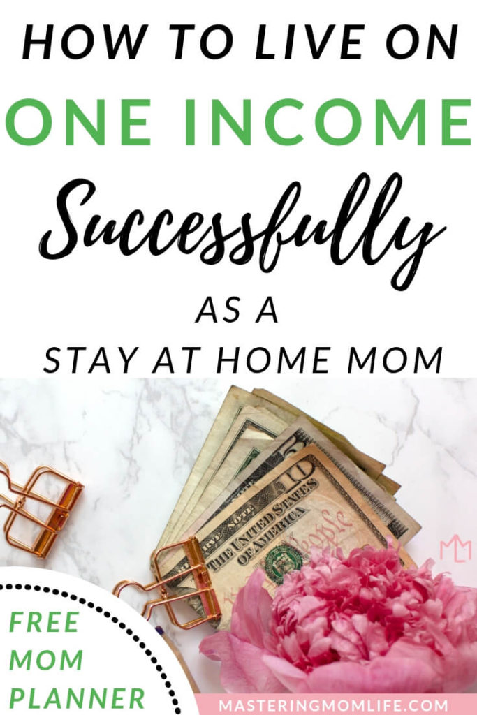 Tips for Living on One Income Successfully as a Stay at Home Mom | How to Live on One income | Living on one income tips | family budget | Stay at Home Mom Tips | Mom advice | free mom planner | #momtips #momadvice #stayathomemom