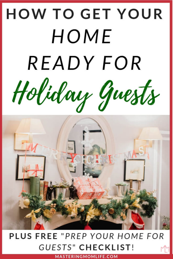 Tips to Help You Prepare you House for Holiday Guests | Easy ways to prepare your home for guests |Get House ready for Guests | Prepare your home for holiday guests | Cleaning checklist | free printable | mom advice | family | #cleaningtips #momtips #holiday