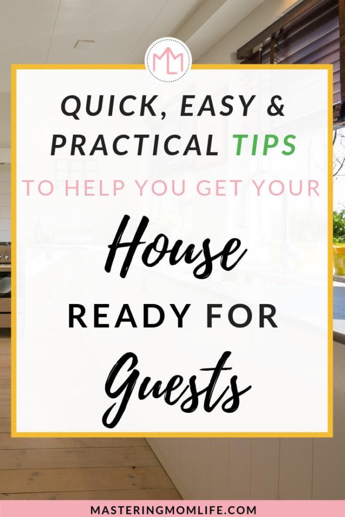 Tips to get your house ready for guests in a flash | Easy ways to prepare your home for guests |Get House ready for Guests | Prepare your home for holiday guests | Cleaning checklist | free printable | mom advice | family | #cleaningtips #momtips #holiday