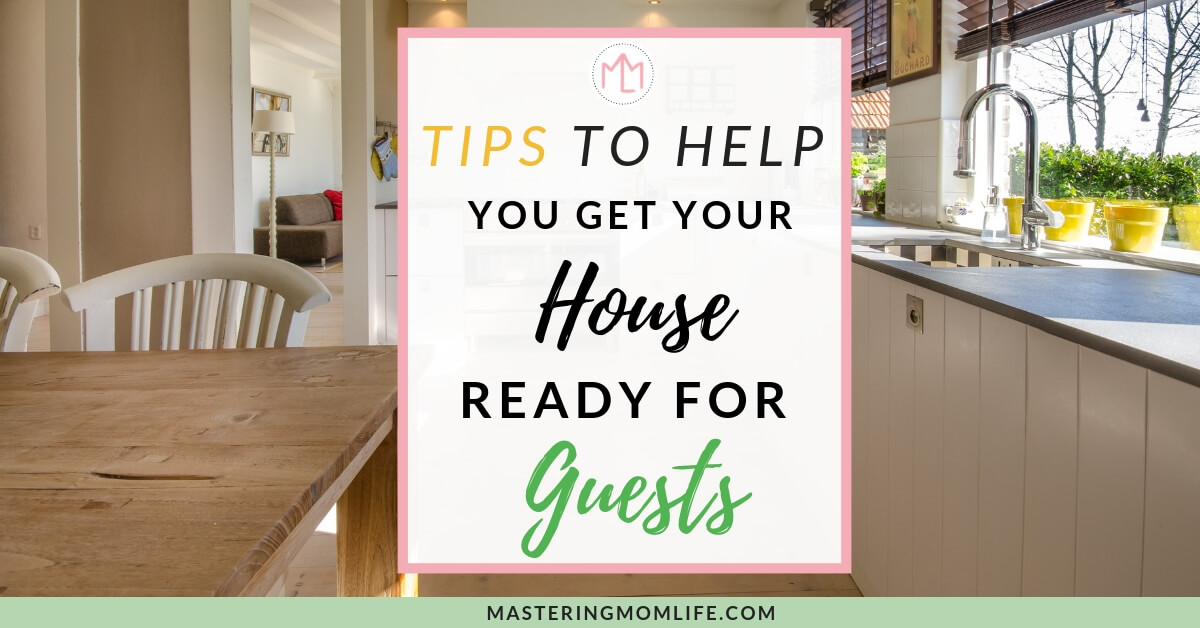 Easy Ways to Get Your House Ready for Guests