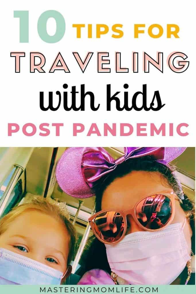 10 tips for traveling with kids post pandemic