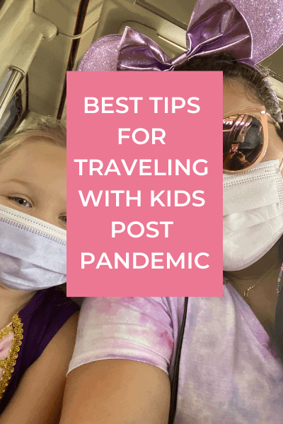 best tips for traveling with kids post-pandemic