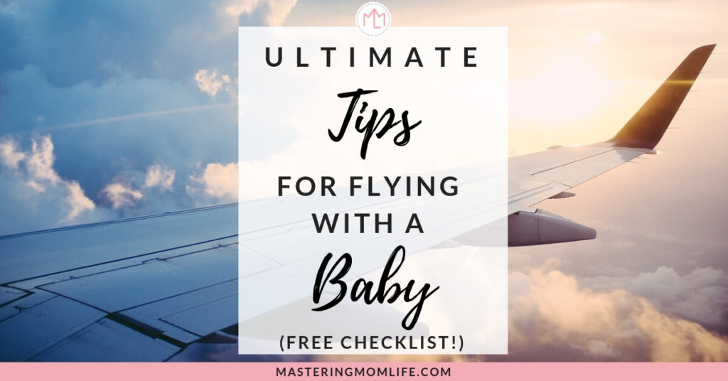 Ultimate Tips for Flying with a Baby