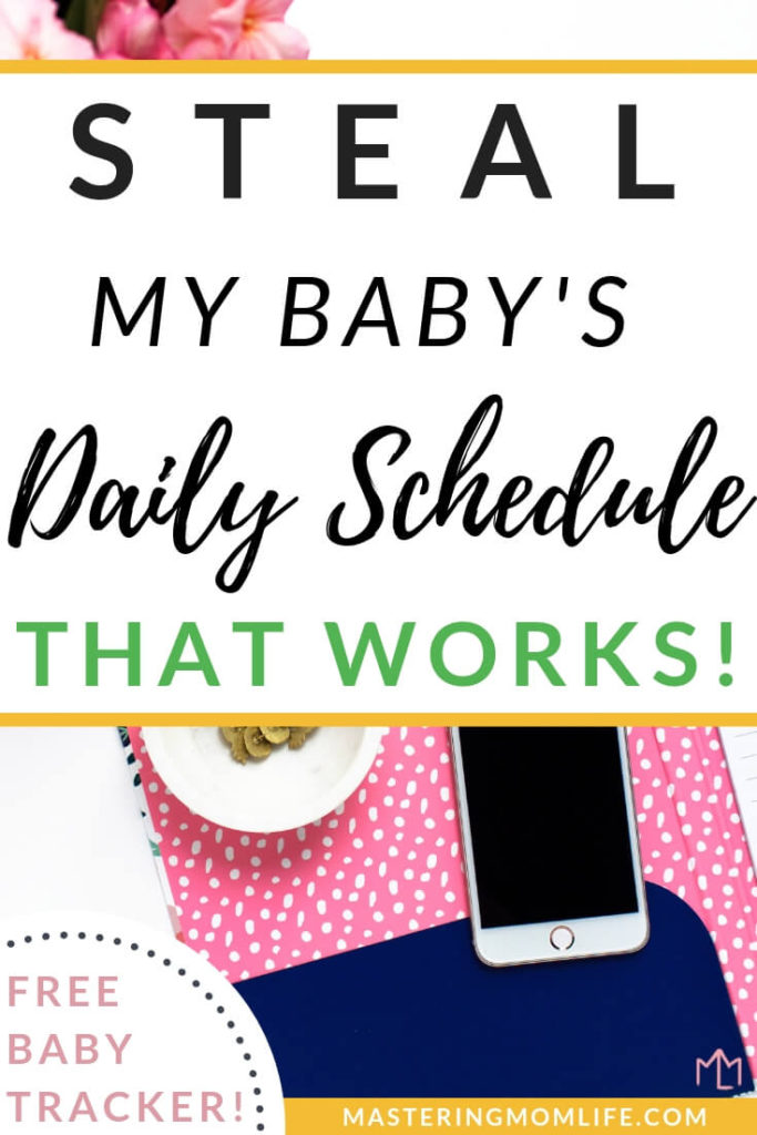 Steal my baby's daily schedule! | What My Baby's Daily Schedule Looks Like | baby routine | baby tips and tricks | mom advice | toddler schedule | baby daily schedule printable | free printable | #babytips #parentingtips #babyschedule
