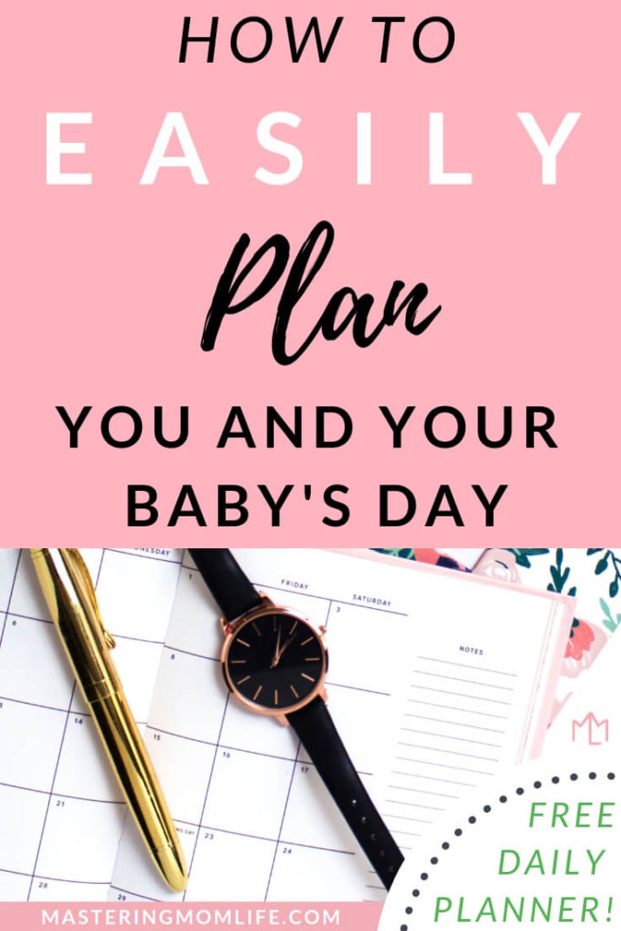 How to Easily Plan You and Your Baby's Day | Why You Should Use a Daily Hourly Planner | Mom Life Tips | Stay at Home Mom Tips | plan your baby's activities | Stay at home mom planner | mom planner | mom organization | free mom planner | #momlife #stayathomemom #momtips