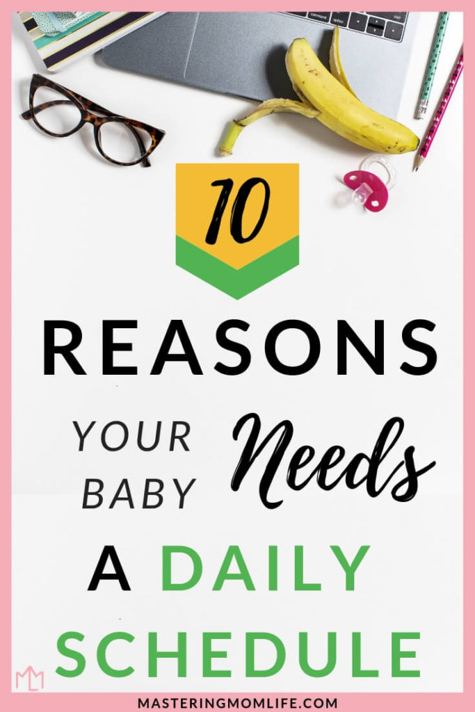 Want to know why a daily schedule is so important for your baby? Find out my 10 reasons and benefits of having a schedule for your baby! A daily toddler schedule or baby schedule will help you and your baby with naps, feedings, activities, and even bedtime sleep. Find out my parenting tips that will make your life easier! #babytips #momlife #momtips #parenting101