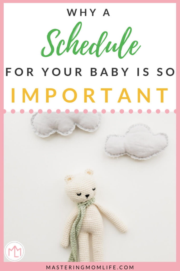 The Importance of a Schedule for Your Baby | Baby Schedule | Mom Advice | New Parents | Baby Tips | #newmom #baby #momlife